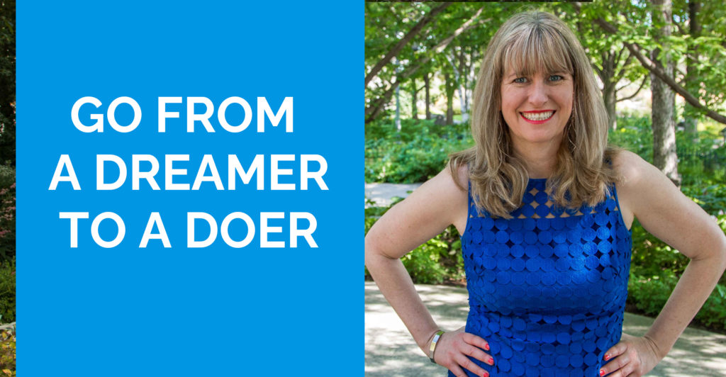 Go from a dreamer to a doer