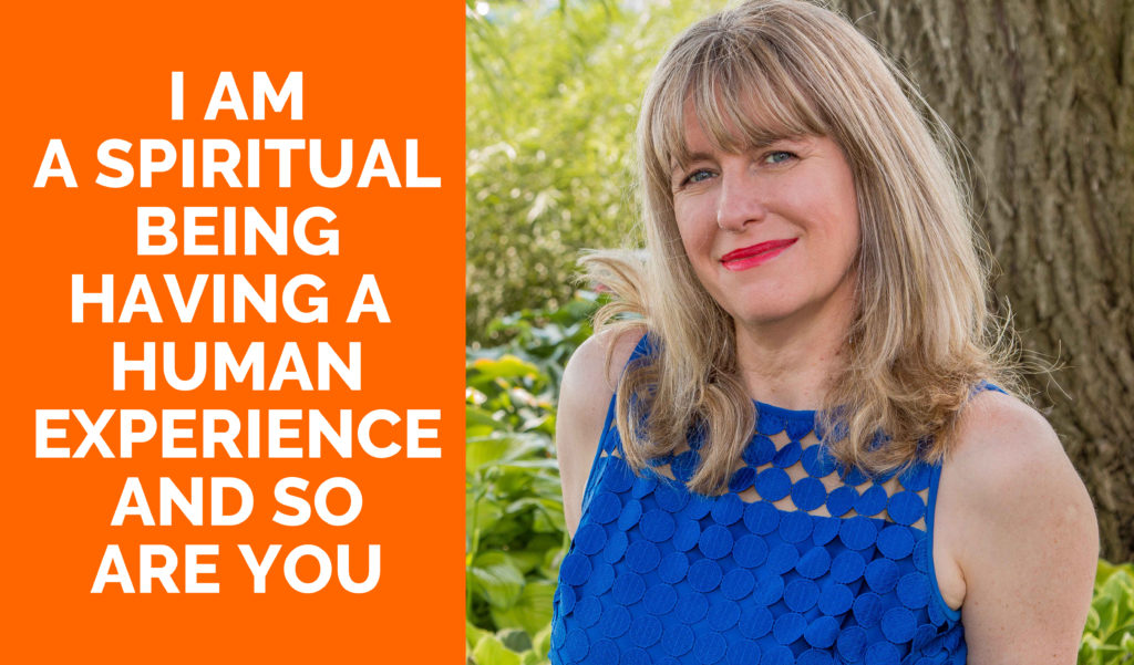 I am a spiritual being having a human experience and so are you