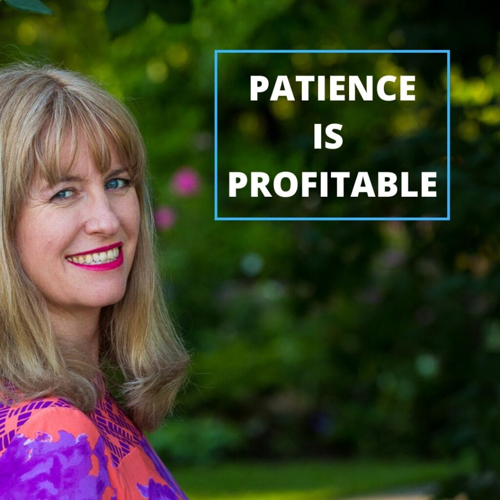 Patience is profitable